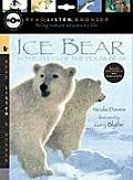 Ice Bear: In the Steps of the Polar Bear [With Paperback Book]