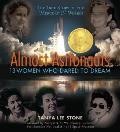 Almost Astronauts 13 Women Who Dared to Dream