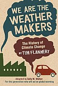 We Are the Weather Makers: The History of Climate Change Cover