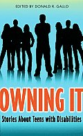 Owning It: Stories about Teens with Disabilities Cover