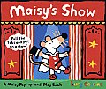 Maisy's Show: A Maisy Pull-The-Tab and Pop-Up Book (My Friend Maisy) Cover