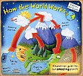 How the World Works: A Hands-On Guide to Our Amazing Planet