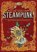 Steampunk An Anthology of Fantastically Rich & Strange Stories