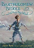 Bartholomew Biddle & the Very Big Wind