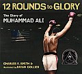 Twelve Rounds to Glory: The Story of Muhammad Ali Cover
