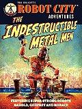 The Indestructible Metal Men