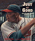 Just as Good: How Larry Doby Changed America's Game Cover