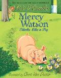 Mercy Watson Thinks Like a Pig (Mercy Watson)