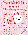 Moshimoshikawaii Where Is Strawberry Moshi? (Moshimoshikawaii)