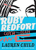 Ruby Redfort Catch Your Death (Book #3) (Ruby Redfort)