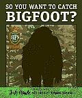 So You Want to Catch Bigfoot? (Judy Moody Movie Tie-In) (Judy Moody) Cover