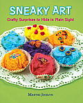 Sneaky Art: Crafty Surprises to Hide in Plain Sight