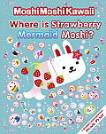 Where Is Strawberry Mermaid Moshi? (MoshiMoshiKawaii)