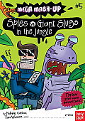 Mega MASH-Up: Spies vs. Giant Slugs in the Jungle (Mega Mash-Up) Cover