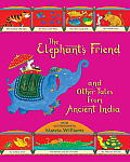 Elephants Friend & Other Tales from Ancient India