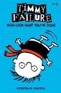 Timmy Failure: Now Look What You've Done (Timmy Failure)