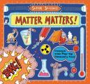 Super Science Matter Matters