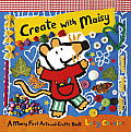 Create with Maisy (Maisy First Arts-And-Crafts Books)