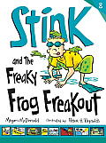 Stink #08: Stink and the Freaky Frog Freakout (Book #8)