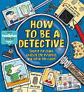How to Be a Detective [With Detective Tools and Ink Pad]