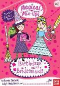 Magical Mix Ups Birthdays & Bridesmaids
