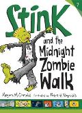 Stink #07: Stink and the Midnight Zombie Walk Cover