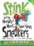Stink 03 & the Worlds Worst Super Stinky Sneakers