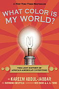 What Color Is My World The Lost History of African American Inventors