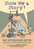 Show Me a Story!: Why Picture Books Matter: Conversations with 21 of the World's Most Celebrated Illustrators Cover