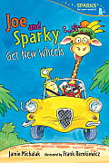 Joe and Sparky Get New Wheels: Candlewick Sparks (Candlewick Sparks)