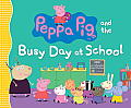 Peppa Pig & the Busy Day at School