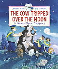 Cow Tripped Over the Moon A Nursery Rhyme Emergency