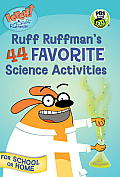 Fetch! with Ruff Ruffman: Ruff Ruffman's 44 Favorite Science Activities (Fetch! with Ruff Ruffman)