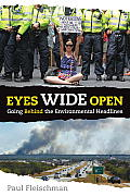 Eyes Wide Open Going Behind The Environmental Headlines