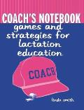 Coach's Notebook: Games and Strategies for Lactation Education