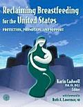 Reclaiming Breastfeeding for the United States: Protection, Promotion and Support Cover