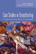 Case Studies in Breastfeeding Problem Solving Skills & Strategies