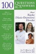 100 Questions & Answers about Bi-Polar (Manic-Depressive) Disorder