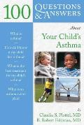 100 Questions and Answers about Your Child's Asthma Cover