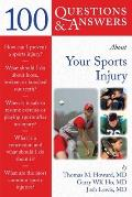 100 Questions and Answers about Your Sports Injury (100 Questions & Answers about . . .) Cover
