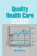 Quality Health Care: A Guide to...
