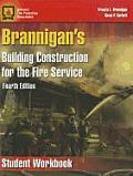 Ssg- Brannigan's Build Const Fire Serv 4e Student WB