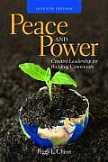 Peace and Power : Creative Leadership for Building Community (7TH 08 - Old Edition)