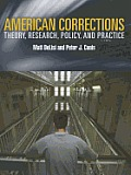 American Corrections: Theory, Research, Policy and Practice (10 - Old Edition)