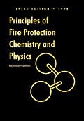 Principles of Fire Protection Chemistry and Physics (3RD 98 Edition)