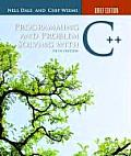 Programming and Problem Solving With C++ : Brief Edition (5TH 10 - Old Edition)