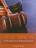 Legal Aspects of Health Care Administration-text Only (11TH 12 - Old Edition)
