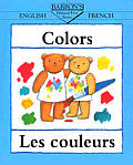 Les Couleurs / Colors (Bilingual First Books)