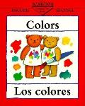 Los Colores / Colors (Bilingual First Books)