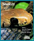 Snakes A Complete Pet Owners Manual